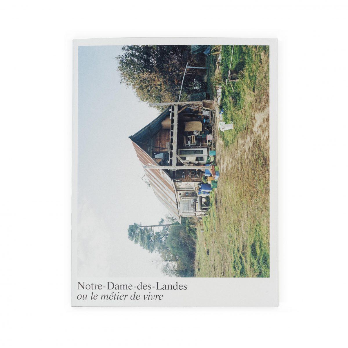 Notre-Dame-des-Landes ou le métier de vivre, Editions Loco, 2018